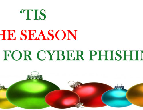 Cyber Security: Tis the Season to be Cyber Safe